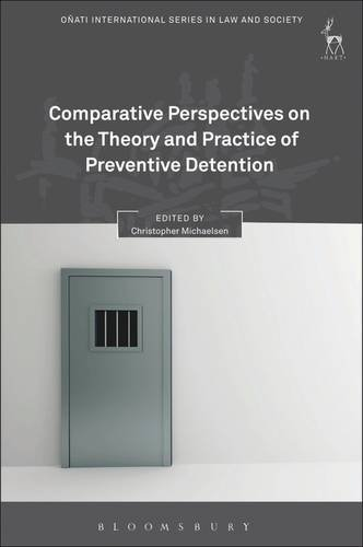Comparative Perspectives on the Theory and Practice of Preventive Detention (Onati International Series in Law and Society)