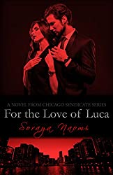 For the Love of Luca: A Mafia Romance (Chicago Syndicate Book 8)