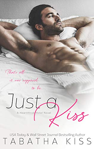 Just a Kiss (Heartthrob Hotel Book 2)