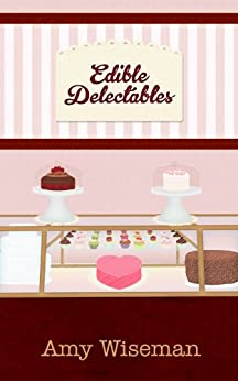 Edible Delectables by [Wiseman, Amy]