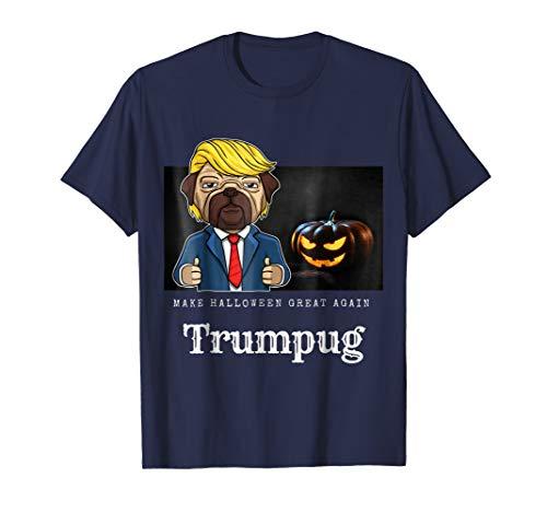 Funny Trumpkin Make Halloween Great Again Cute Trump Pug Tee -