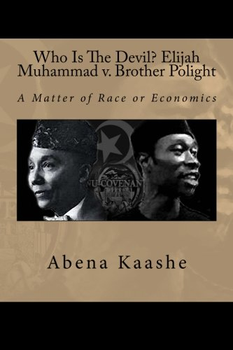 Who Is The Devil? Elijah Muhammad v. Brother Polight: A Matter of Race or Economics