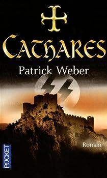 Les racines de l'Ordre Noir, tome 2 : Cathares par Weber