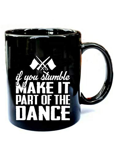 - Color Guard If You Stumble Make It Part Of The Dance - Funny Gift Black 11oz Ceramic Coffee Mug