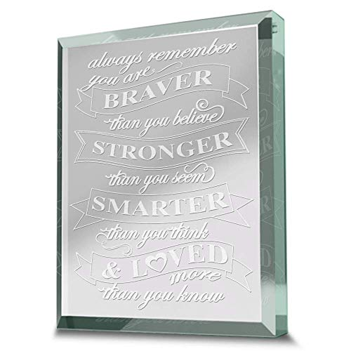 Bella Busta- You are Braver than you Believe, Stronger than you seem, Smarter than you think- Engraved Real Glass Paperweight
