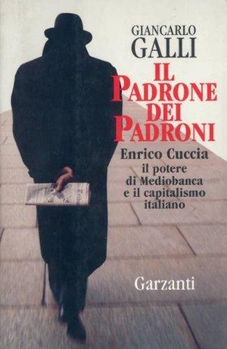 il-padrone-dei-padroni-enrico-cuccia-il-potere-di-mediobanca-e-il-capitalismo-italiano-memorie-docum