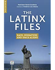 The Latinx Files: Race, Migration, and Space Aliens