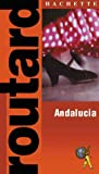 Routard: Andalucia & Southern Spain: The Ultimate Food, Drink and Accommodation Guide