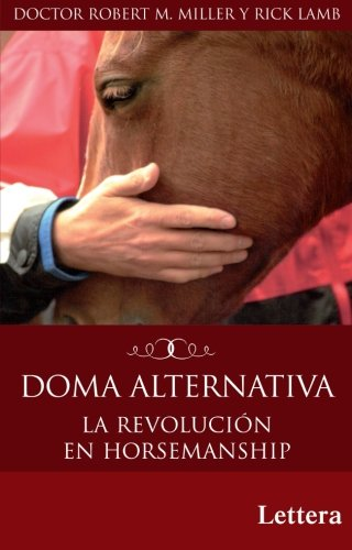 Descargar Libro Doma Alternativa. La Revolución En Horsemanship Robert M. Miller