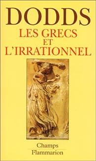 Les Grecs et l'irrationnel par Eric Robertson Dodds