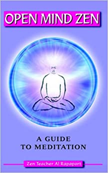 Open Mind Zen: A Guide to Meditation