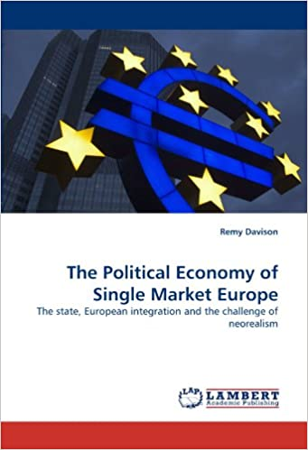 Book The Political Economy of Single Market Europe: The state, European integration and the challenge of neorealism