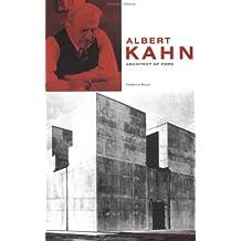 Albert Kahn: Architect of Ford