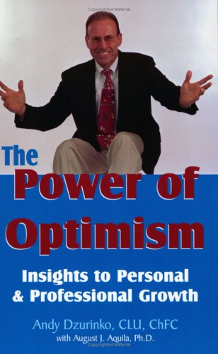The Power of Optimism, Insights to Personal & Professional Growth PDF