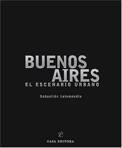 Download Buenos Aires: El Escenario Urbano (Spanish/English Bilingual Edition) (Spanish Edition) PDF