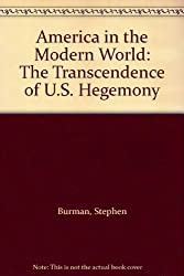 America in the Modern World: The Transcendence of U.S. Hegemony