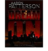 Dream on (Wja #02) Patterson, Aaron ( Author ) Nov-28-2011 Paperback