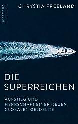 Die Superreichen: Aufstieg und Herrschaft einer neuen globalen Geldelite (German Edition)
