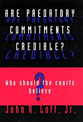 Are Predatory Commitments Credible?: Who Should the Courts Believe? (Studies in Law & Economics)