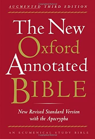 The New Oxford Annotated Bible with the Apocrypha, Augmented Third Edition, New Revised Standard (Oxford Annotated Bible Apocrypha)