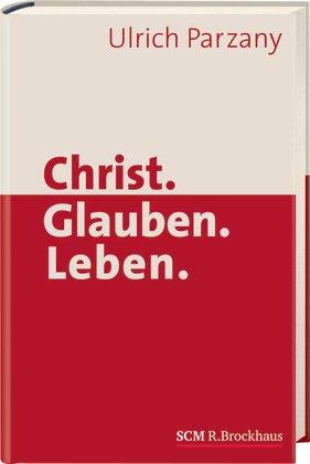 Christ. Glauben. Leben. von Karl-Heinz Vanheiden