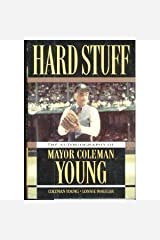 Hard Stuff: The Autobiography of Mayor Coleman Young Hardcover
