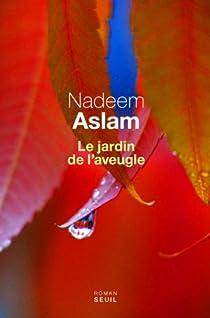 Le jardin de l'aveugle par Aslam