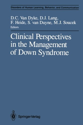 Clinical Perspectives in the Management of Down Syndrome (Disorders of Human Learning, Behavior, and Communication)