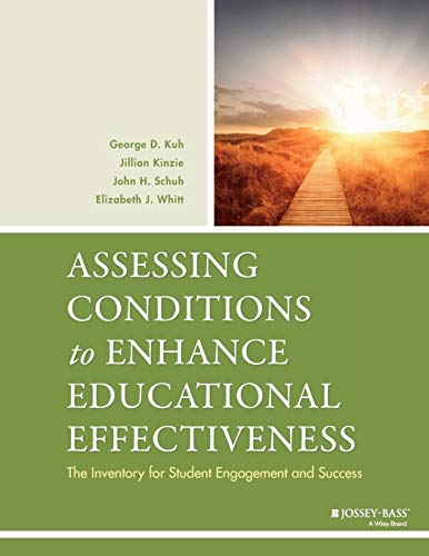 Assessing Conditions to Enhance Educational Effectiveness: The Inventory for Student Engagement and Success ()