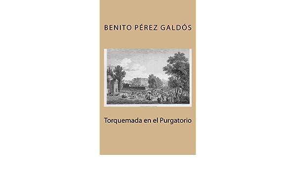Amazon.com: Torquemada en el Purgatorio (Spanish Edition) (9781518675881): Benito Pérez Galdós: Books