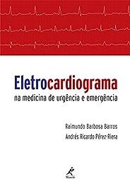 Eletrocardiograma na medicina de urgência e emergência