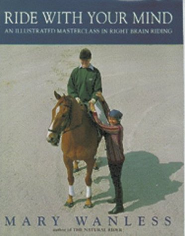 Ride With Your Mind: An Illustrated Masterclass in Right Brain Riding