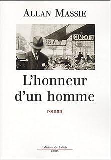 L'honneur d'un homme : roman, Massie, Allan