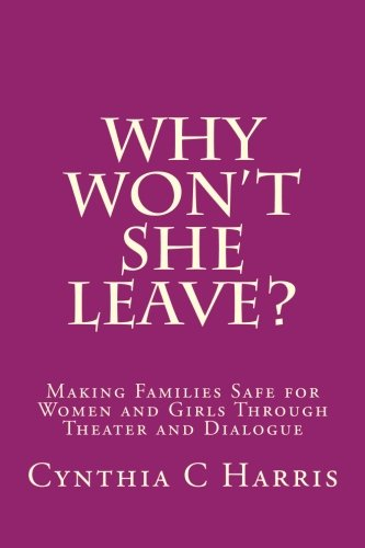 Download Why Won't She Leave?: Making Families Safe for Women and Girls Through Theater and Dialogue ebook