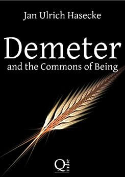 Demeter and the Commons of Being (English Edition) por [Hasecke, Jan Ulrich]