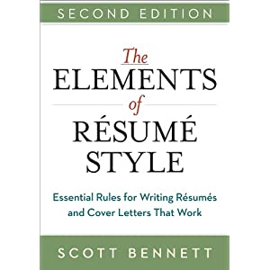 The Elements of Résumé Style: Essential Rules for Writing Résumés and Cover Letters That Work