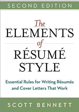 The Elements Of Resume Style Essential Rules For Writing Resumes And Cover Letters That Work