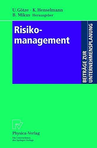 Risikomanagement. Mit Beiträgen zahlreicher Fachwissenschaftler (Beiträge zur Unternehmensplanung)