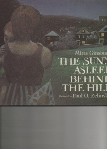 The Sun's Asleep Behind the Hill