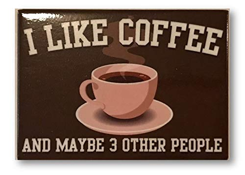 I Like Coffee And 3 People Refrigerator or Locker Magnet
