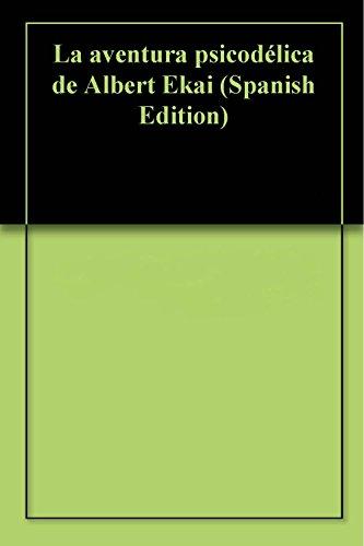 Descargar Libro La Aventura Psicodélica De Albert Ekai Ricard Millàs