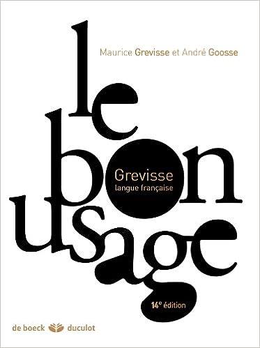 Le Grevisse, le bon usage : grammaire française