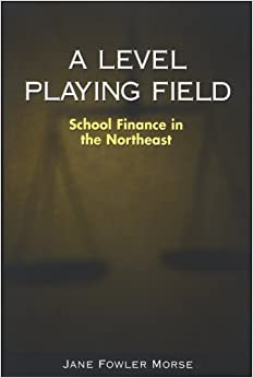 Book A Level Playing Field: School Finance in the Northeast