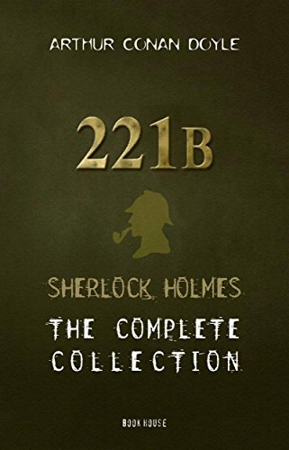 Arthur Conan Doyle: The Complete 'Sherlock Holmes' Collection (The Greatest Fictional Characters of All Time)