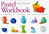 img - for Pastel Workbook: A Complete Course in Ten Lessons (Art Workbook Series) book / textbook / text book