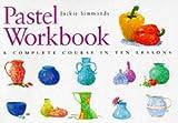 Pastel Workbook, Jackie Simmonds, 0715308432