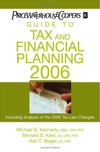 pricewaterhousecoopers-guide-to-tax-and-financial-planning-2006-how-the-2005-tax-law-changes-affect-