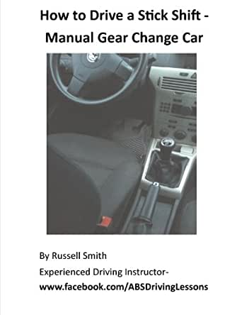 how to drive a stick shift manual car russell smith ebook. Black Bedroom Furniture Sets. Home Design Ideas