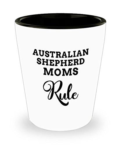 Australian Shepherd Mom Shot Glass Gift, Great Themed Gifts for Moms Who Rule, White Ceramic 1.5 oz ShotGlass ()