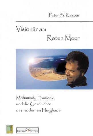 Visionär am Roten Meer: Mohamady Hwaidak und die Geschichte des modernen Hurghada